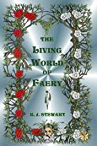 The Living World of Faery by R. J. Stewart