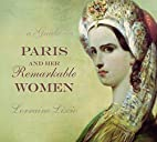 Paris and her Remarkable Women: A Guide by…