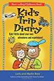 Bree, Marlin: Kid's Trip Diary: Kids! Write About Your Own Adventures and Experiences! Have Fun for Hours!