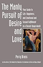 The Manly Pursuit of Desire and Love, Your…