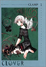 Clover, Volume 1 by Clamp