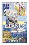 Kelley, Clay: Florida Through the Islands: What Boaters Need to Know