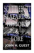 Scuttlebutt - Seafaring History & Lore by…