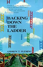 Backing Down The Ladder by Andrew T. Fleming