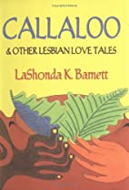 Callaloo & Other Lesbian Love Tales by…