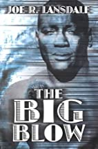 The Big Blow by Joe R. Lansdale
