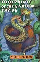 Footprints of the Garden Snake by Vivian…