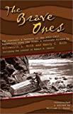 Suran, William C.: The Brave Ones: The Journals and Letters of the 1911-12 Expedition Down the Green and Colorado Rivers