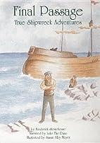 Final Passage: True Shipwreck Adventures by…