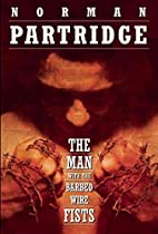 The Man with the Barbed-Wire Fists by Norman…