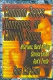 Carlson, Ron: Common Sense, Nonsense, or Church Sense: Hilarious, Hard-Hitting Stories Full of God's Truth