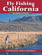 Fly Fishing California, 2nd by Ken Hanley