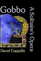 Gobbo: A Solitaire's Opera (Bright Hill…
