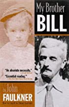 My Brother Bill by John Faulkner