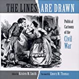 Emory M. Thomas: The Lines Are Drawn: Political Comics of the War Between the States