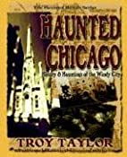 Haunted Chicago : history and hauntings of…