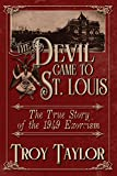 Taylor, Troy: The Devil Came to St. Louis