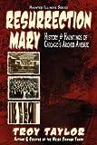 Taylor, Troy: Resurrection Mary (Haunted Illinois)