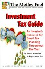 Maranjian, Selena: Motley Fool Investment Tax Guide: An Investor's Resource for Smart Tax Planning Throughout the Year