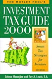 Maranjian, Selena: The Motley Fool's Investment Tax Guide 2000: Smart Tax Strategies for Investors