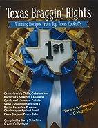 Texas Braggin' Rights: Winning Recipes of…