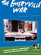 The Emeryville War by Wild Bill Blackolive