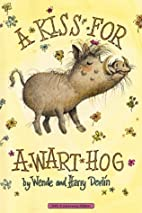A Kiss for a Wart Hog by Wende Devlin