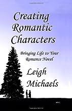 Creating Romantic Characters: Bringing Life…