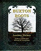 Buxton Roots by Leeann Dickey