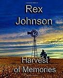 Johnson, Rex: Harvest of Memories