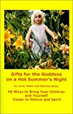 Tedder, Lorna: Gifts for the Goddess on a Hot Summer&#39;s Night: 66 Ways to Bring Your Children and Yourself Closer to Nature and Spirit