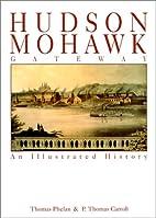 Hudson-Mohawk Gateway: An Illustrated…
