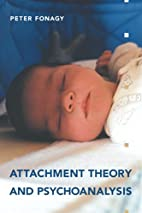 Attachment Theory and Psychoanalysis by…