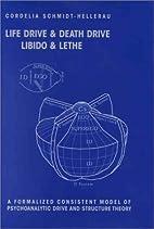 Life Drive & Death Drive: Libido & Lethe: A…