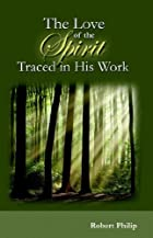 The Love of the Spirit Traced in His Work by…