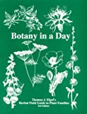 Elpel, Thomas J.: Botany in a Day: Thomas J. Elpel's Herbal Field Guide to Plant Families
