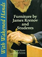 With Wakened Hands : Furniture by James…