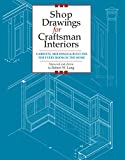 Lang, Robert W.: Shop Drawings for Craftsman Interiors: Cabinets, Moldings & Built-Ins for Every Room in the Home