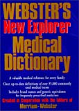 [???]: Webster&#39;s New Explorer Medical Dictionary: Created in Cooperation With the Editors of Merriam-Webster
