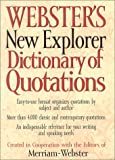 Editors of Merriam-Webster: Webster's New Explorer Dictionary of Quotations
