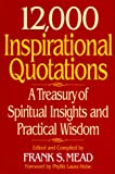 Mead, Frank Spencer: 12,000 Inspirational Quotations