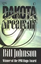 Dakota Dreamin' by Bill Johnson