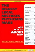 The Biggest Legal Mistakes Physicians Make…