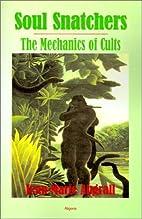 Soul Snatchers: The Mechanics of Cults by…