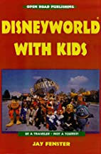 Disneyworld with Kids, 4th Edition by Jay…