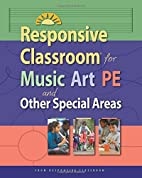 Responsive Classroom for Music, Art, PE, and…