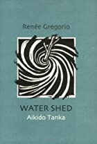 Water Shed by Renée Gregorio