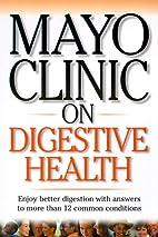 Mayo Clinic on Digestive Health: Enjoy…