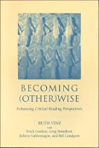 Becoming (Other)wise by Erick Gordon