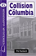 Collison in Columbia (Mississippi Mysteries…